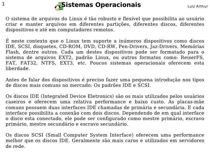 1                         Sistemas Operacionais                                Luiz Arthur       O sistema de arquivos do ...