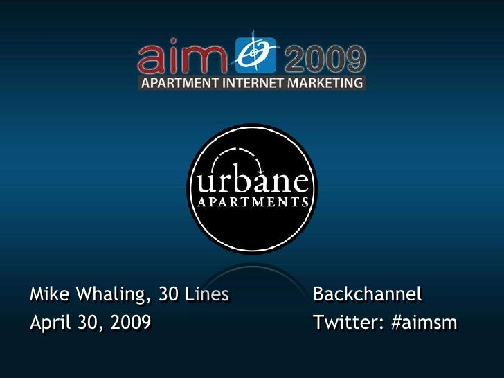 """Urbane Apartments Case Study"" - Mike Whaling (30 Lines) - Apartment Internet Marketing Conference 2009"