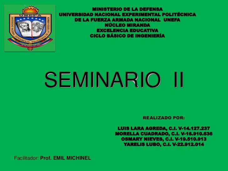 MINISTERIO DE LA DEFENSA<br />UNIVERSIDAD NACIONAL EXPERIMENTAL POLITÉCNICA<br />DE LA FUERZA ARMADA NACIONAL  UNEFA<br />...