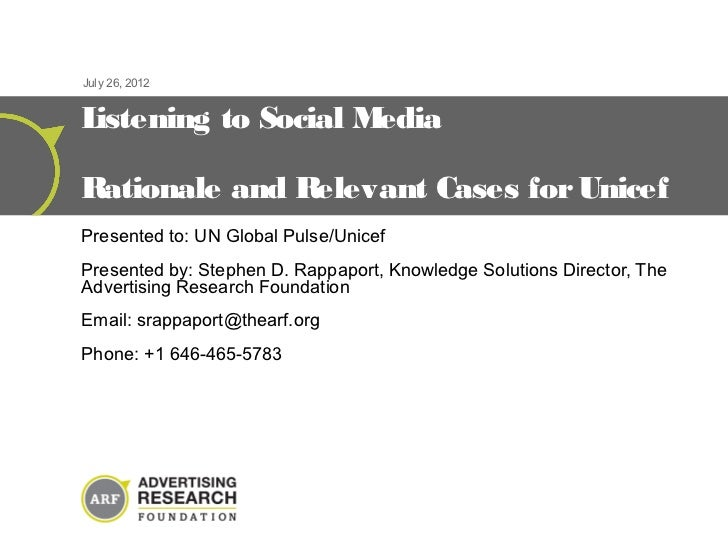 July 26, 2012Listening to Social MediaRationale and Relevant Cases for UnicefPresented to: UN Global Pulse/UnicefPresented...