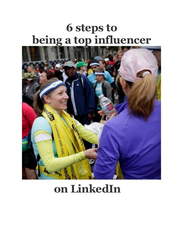 6 steps to being a top influencer on linked in