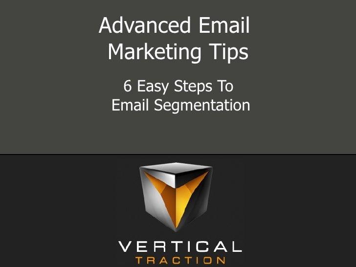 6 Easy Steps to Email Segmentation - Rob Van Slyke 4-2010