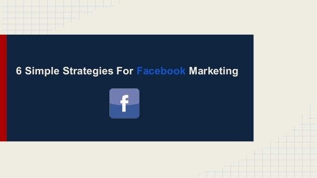 6 strategies for facebook marketing