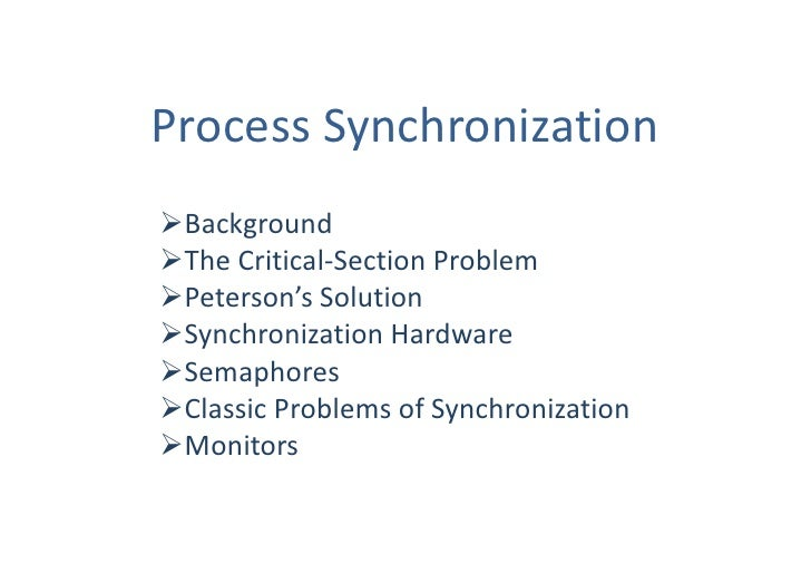 Process SynchronizationBackgroundThe Critical-Section ProblemPeterson's SolutionSynchronization HardwareSemaphoresCl...