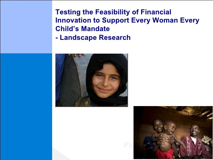 Testing the Feasibility of FinancialInnovation to Support Every Woman EveryChild's Mandate- Landscape Research            ...
