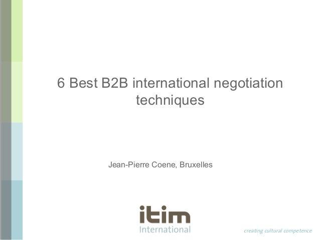creating cultural competence 6 Best B2B international negotiation techniques Jean-Pierre Coene, Bruxelles