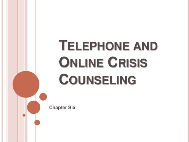 TELEPHONE AND   ONLINE CRISIS   COUNSELINGChapter Six