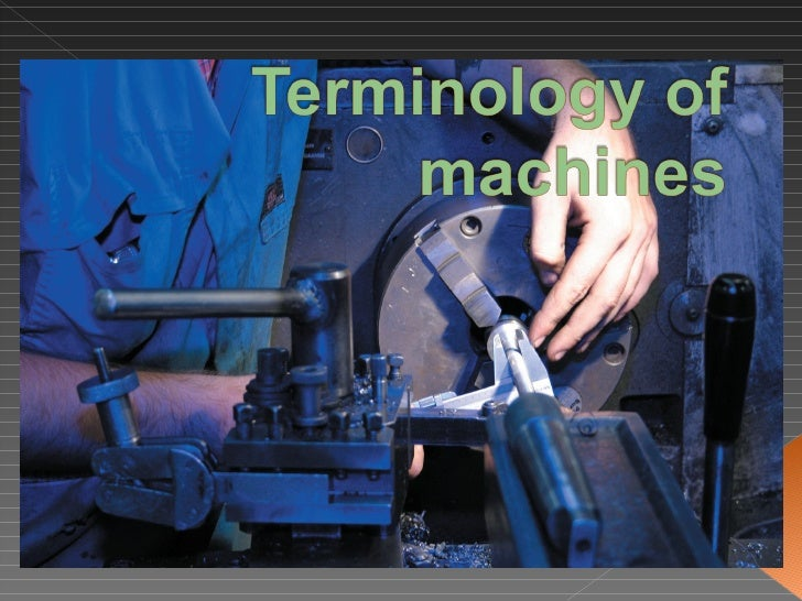 Mechanical Technology Grade 12 Chapter 6 Terminology Of Machines