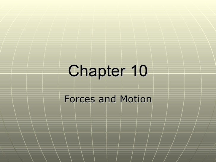 Chapter 10 Forces and Motion