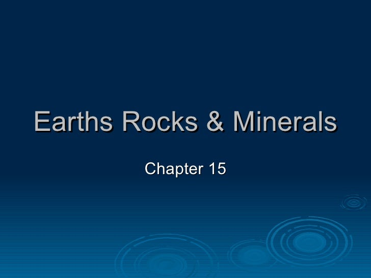 Earths Rocks & Minerals Chapter 15