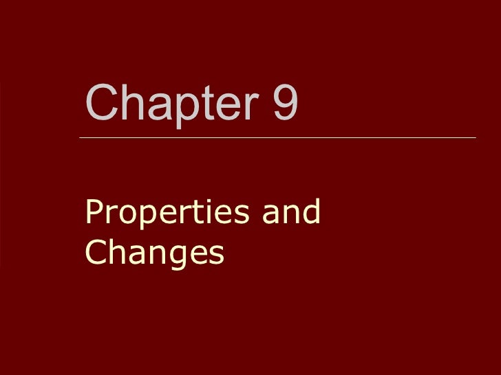 Chapter 9 Properties and Changes