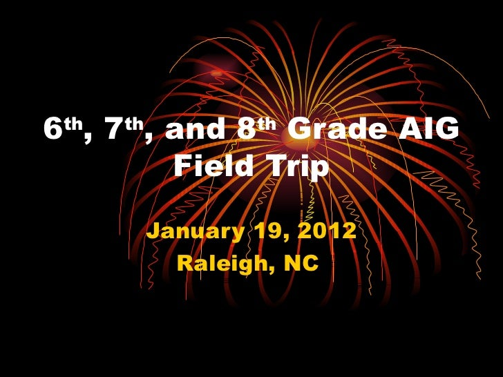 6th, 7th, and_8th_grade_aigfieldtrip_slideshow