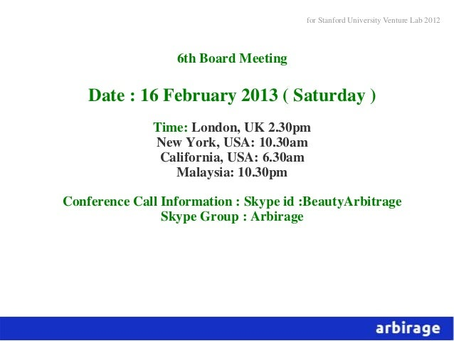 for Stanford University Venture Lab 2012                  6th Board Meeting    Date : 16 February 2013 ( Saturday )       ...