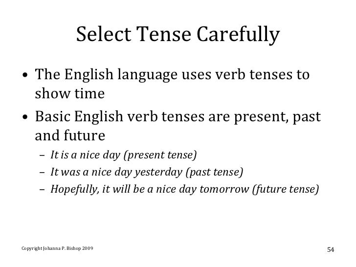 research paper tense Verb tense for use when discussing literature  general rule: when discussing the events depicted in literature, use the present tense unless there is a strong reason.