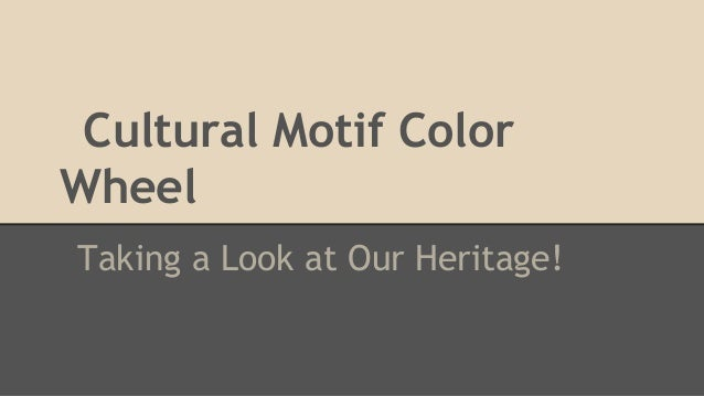 Cultural Motif Color Wheel Taking a Look at Our Heritage!