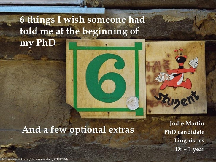 6 things I wish someone had told me at the beginning of my PhD Jodie Martin PhD candidate Linguistics Dr – 1 year http://w...