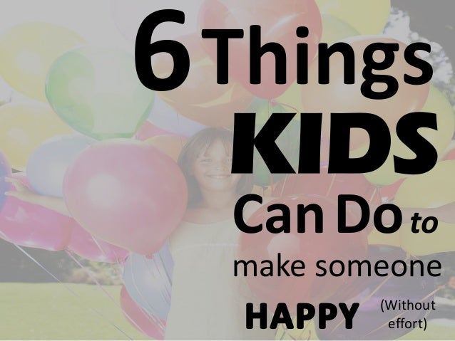 6 easy things kids can do to make someone happy