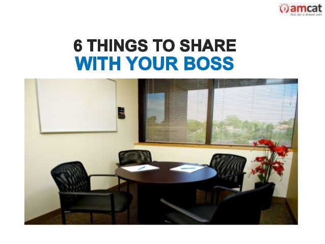 6 Things to Share With Your Boss