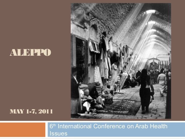 ALEPPO MAY 1-7, 2011 6th International Conference on Arab Health Issues