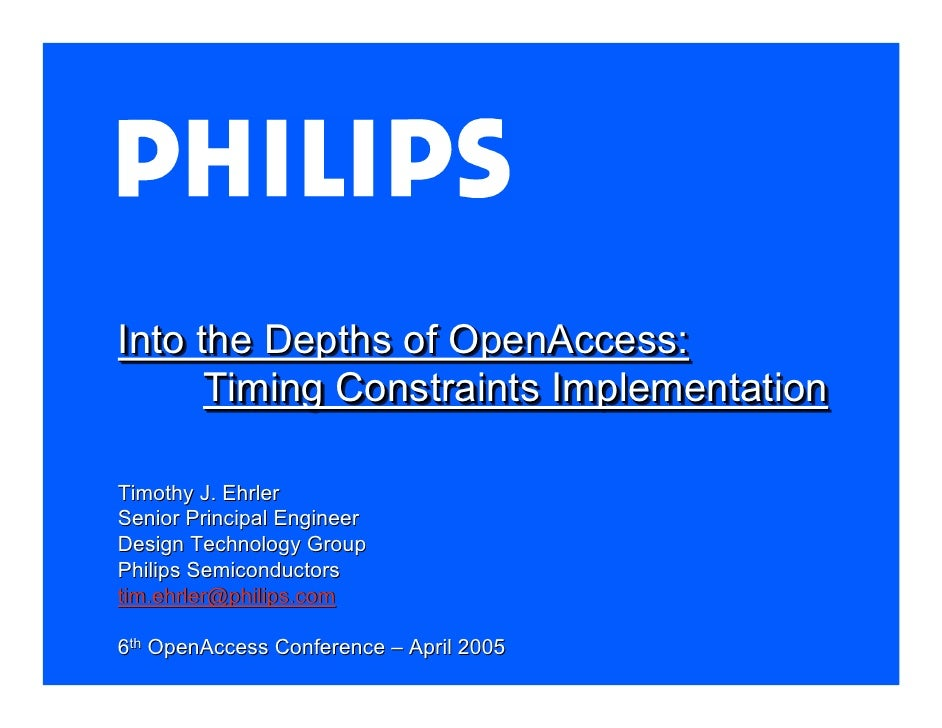 6th OA Conference - Apr 2005 - Into the Depths of OpenAccess - Timing Constraints Implementation