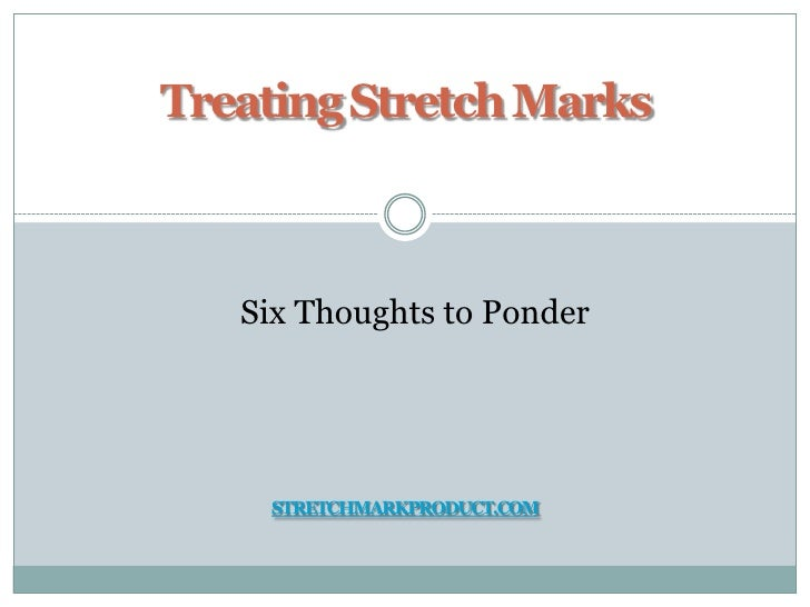 6 thoughts to ponder in treating stretch marks