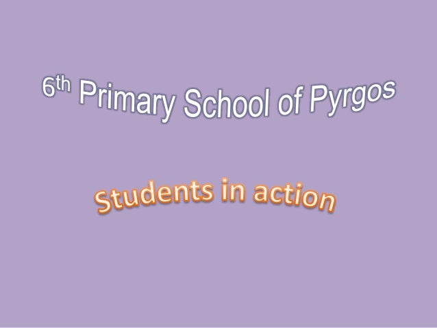 6th primary school of pyrgos  students in action+