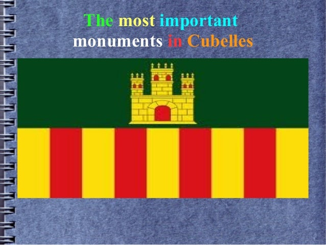 The most important monuments in Cubelles