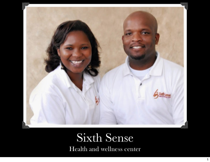 Sixth SenseHealth and wellness center                             1