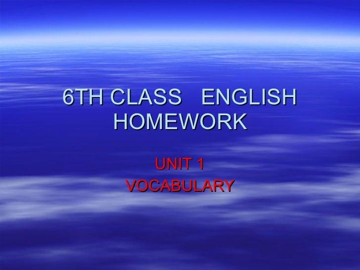 6TH CLASS  ENGLISH HOMEWORK UNIT 1 VOCABULARY