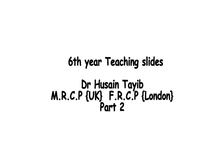 Medicine 6th year, Teaching Slides/part two