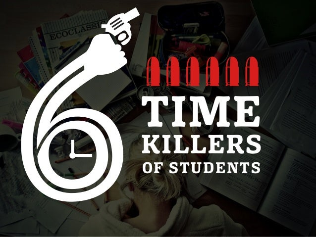 6 Timekillers of Students