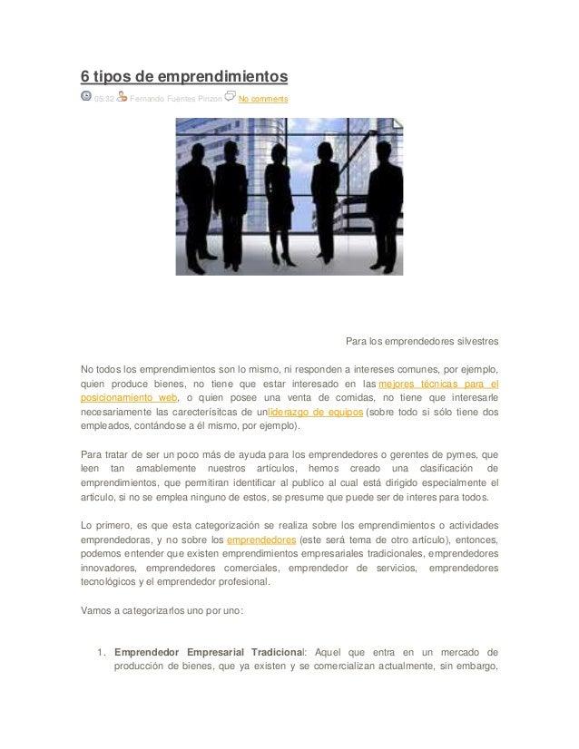 6 tipos de emprendimientos05:32 Fernando Fuentes Pinzon No commentsPara los emprendedores silvestresNo todos los emprendim...