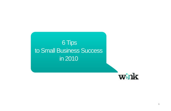 6 Tips to Small Business Success           in 2010                                 1