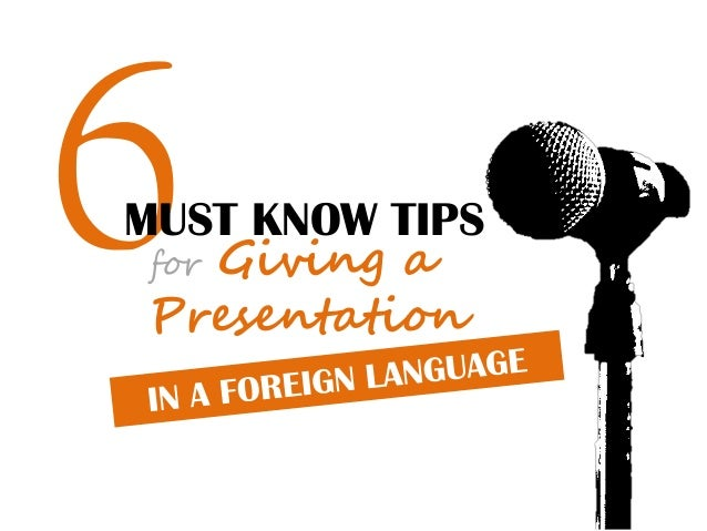 6 Must-Know Tips for Giving a Presentation in a Foreign Language