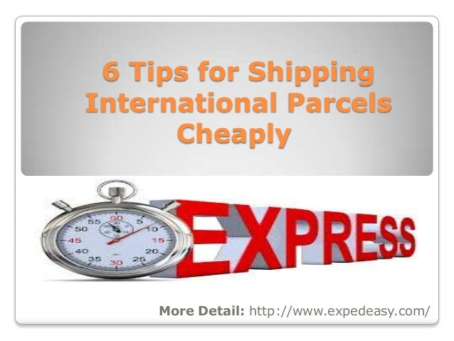 6 tips for shipping international parcels cheaply
