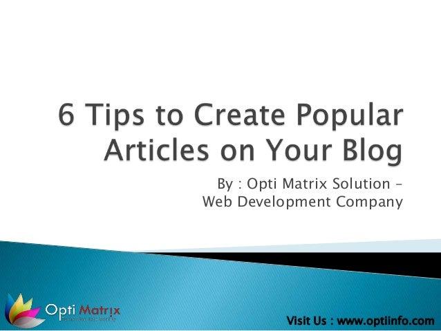 By : Opti Matrix Solution –Web Development Company           Visit Us : www.optiinfo.com