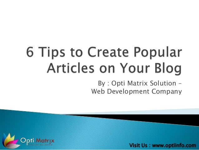 6 tips to create popular articles on your blog