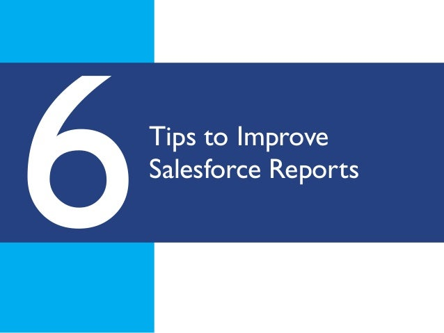 Tips to ImproveSalesforce Reports