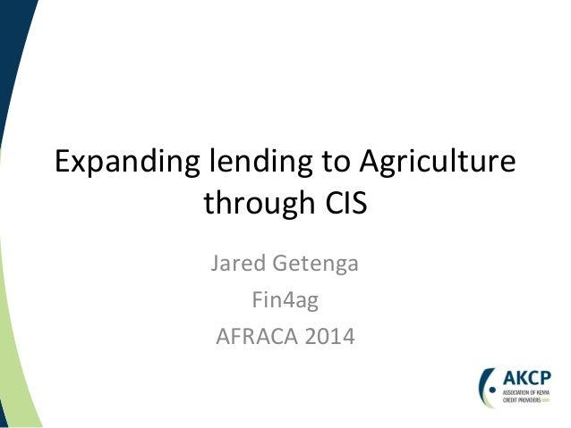 Expanding lending to Agriculturethrough CIS