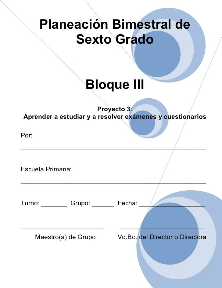 Planeación Bimestral de             Sexto Grado                      Bloque III                        Proyecto 3:Aprender...