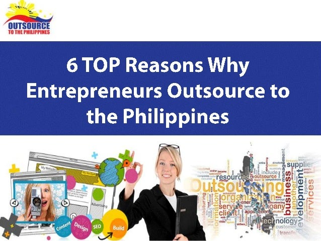 Top Reason Why Entrepreneurs Outsource to the Philippines