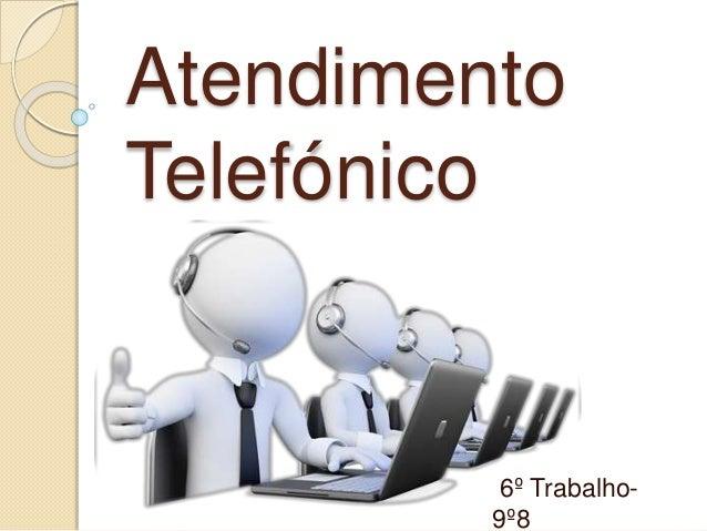 Atendimento Telefónico 6º Trabalho- 9º8