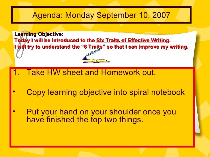 Agenda: Monday September 10, 2007 <ul><li>Take HW sheet and Homework out.  </li></ul><ul><li>Copy learning objective into ...
