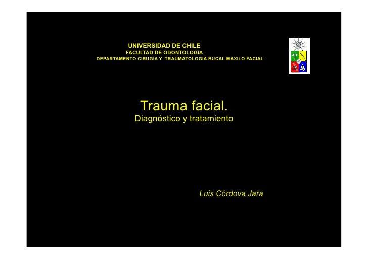 UNIVERSIDAD DE CHILE          FACULTAD DE ODONTOLOGIA DEPARTAMENTO CIRUGIA Y TRAUMATOLOGIA BUCAL MAXILO FACIAL            ...