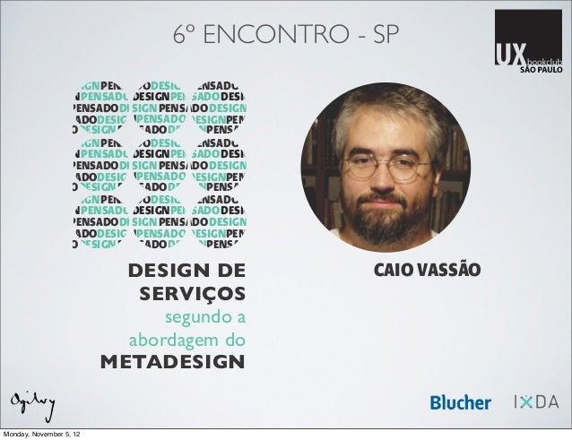 6º ENCONTRO - SP            DESIGN PENSADO DESIGNPENSADODESIGN        DESIGN PENSADO DESIGNPENSADODESIGNPENSADO           ...