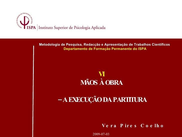Metodologia de Pesquisa, Redacção e Apresentação de Trabalhos Científicos              Departamento de Formação Permanente...