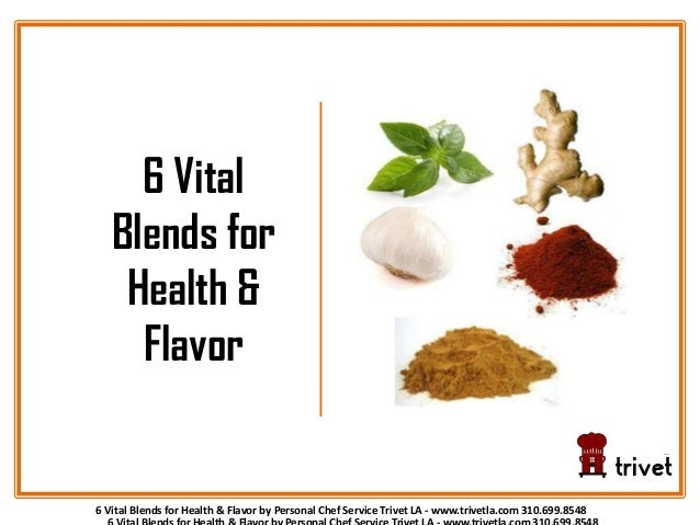 6 Vital Blends for Health & Flavor