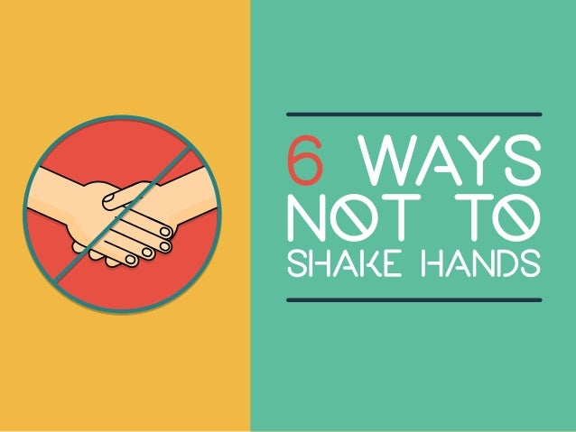 6 Ways NOT To Shake Hands