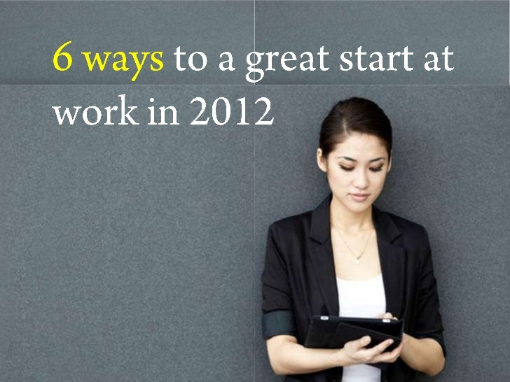 6 ways to a great start in 2012