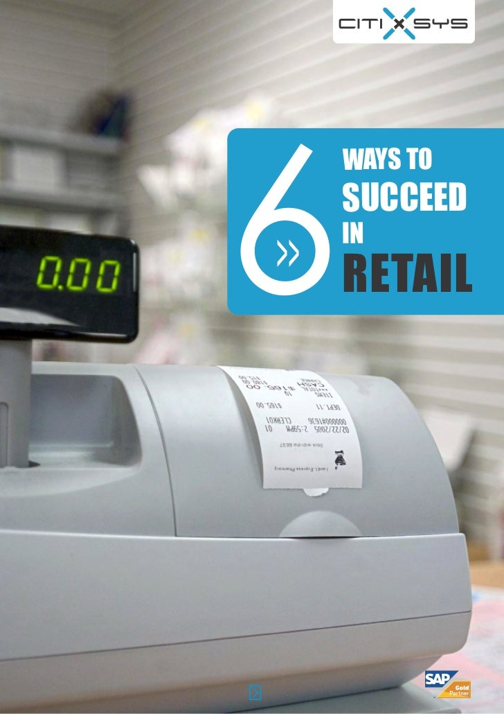 6    WAYS TO    SUCCEED    IN>> RETAIL